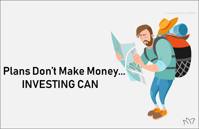Financial Plans Don't Make Money…Investing Can